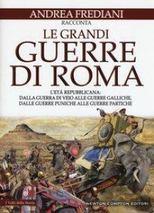 Copertina di 'Le grandi guerre di Roma. L'età repubblicana'