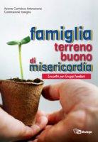 Famiglia, terreno buono di misericordia - Azione Cattolica Ambrosiana