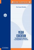 Media education. Fondamenti didattici e prospettive di ricerca - Rivoltella P. Cesare