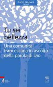 Copertina di 'Tu sei bellezza. Una comunità francescana in ascolto della parola di Dio'