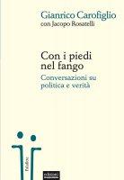 Con i piedi nel fango - Gianrico Carofiglio, Jacopo Rosatelli