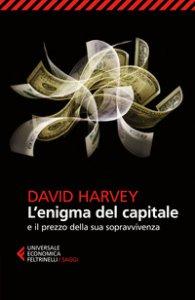 Copertina di 'L' enigma del capitale e il prezzo della sua sopravvivenza'
