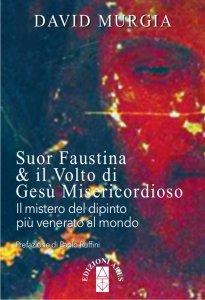 Copertina di 'Suor Faustina & il Volto di Gesù Misericordioso'