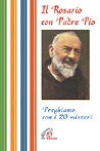 Copertina di 'Il rosario con padre Pio'