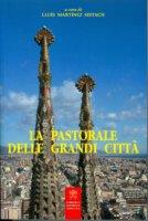 La pastorale delle grandi citt�