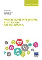 Professione infermiere: alle soglie del XXI secolo - Marmo Giuseppe, Galletti Caterina, Gamberoni Loredana