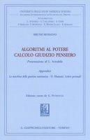 Algoritmi al potere. Calcolo giudizio pensiero - Romano Bruno