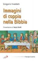 Immagini di coppia nella Bibbia - Vivaldelli Gregorio