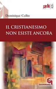 Copertina di 'Il cristianesimo non esiste ancora'