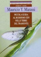 Piccola guida al buddismo zen nelle terre del tramonto - Marassi Y. Mauricio