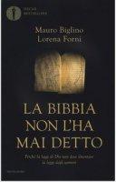 La Bibbia non l'ha mai detto - Mauro Biglino