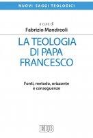 La teologia di papa Francesco - Fabrizio Mandreoli