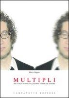 Multipli. Raccolta di poesie lineari e di poesie sonore. Con CD Audio - Ongaro Mirco