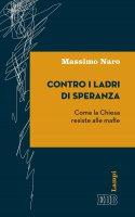 Contro i ladri di speranza - Massimo Naro
