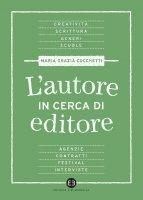 L'autore in cerca di editore - Maria Grazia Cocchetti