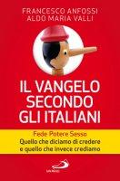 Il vangelo secondo gli italiani - Francesco Anfossi, Aldo Maria Valli