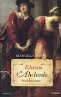 Eloisa e Abelardo. Storia di un amore - Raffa Manuela