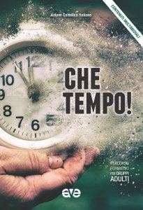 Copertina di 'Che tempo!. Percorso formativo per gruppi adulti 2019-2020.'