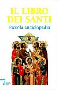 Copertina di 'Il libro dei Santi. Piccola enciclopedia'