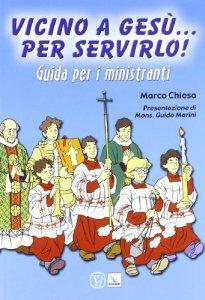 Copertina di 'Vicino a Gesù... per servirlo!'