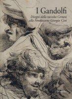 I Gandolfi. Disegni della raccolta Certani alla Fondazione Giorgio Cini. Ediz. a colori