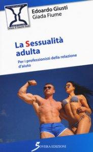 Copertina di 'La sessualità adulta. Per i professionisti della relazione d'aiuto'