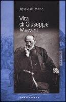 Vita di Giuseppe Mazzini - Mario Jessie W.