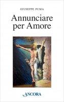 Annunciare per amore - Giuseppe Puma