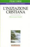 L'iniziazione cristiana. Battesimo, cresima, eucaristia - Gondal Marie-Louise