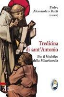 Tredicina di sant'Antonio per il Giubileo della Misericordia - Padre Alessandro Ratti