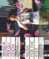 Musica per gli occhi. Interferenze tra video arte, musica pop, videoclip. Catalogo della mostra (Siena, 9 agosto-4 novembre 2018). Ediz. italiana e inglese