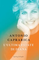 L' ultima estate di Diana - Antonio Caprarica
