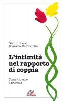 L' intimità nel rapporto di coppia. Come trovare l'armonia - Bassi Gianni, Zamburlin Rossana