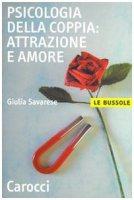 Psicologia della coppia: attrazione e amore - Savarese Giulia