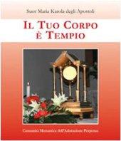 Il tuo corpo è tempio - Maria Karola degli Apostoli