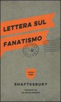 Lettera sul fanatismo - Shaftesbury Anthony