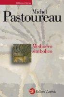 Medioevo simbolico - Pastoureau Michel