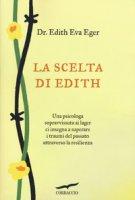 La scelta di Edith - Eger Edith Eva, Schwall Weigand Esmé
