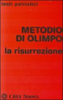 La risurrezione - Metodio di Olimpo