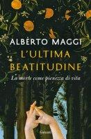 L' ultima beatitudine - Alberto Maggi