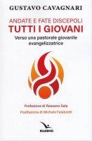 Andate e fate discepoli tutti i giovani - Gustavo Cavagnari