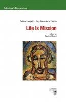 Life Is Mission - Fabrice Hadjadj , Eloy Bueno de la Fuente