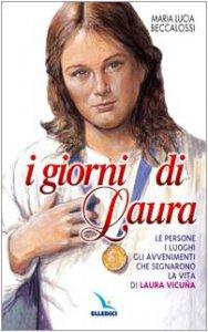 Copertina di 'I giorni di Laura. Le persone, i luoghi, gli avvenimenti che segnarono la vita di Laura Vicuña'