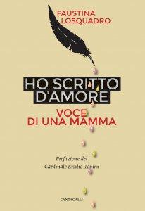 Copertina di 'Ho scritto d'amore. Voce di una mamma.'