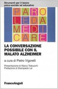 Copertina di 'La conversazione possibile con il malato Alzheimer'