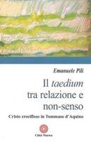 Il Taedium tra relazione e non-senso - Pili Emanuele
