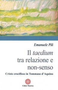 Copertina di 'Il Taedium tra relazione e non-senso'