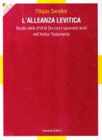 L' alleanza levitica. Studio della Berît di Dio con i sacerdoti leviti nell'Antico Testamento - Serafini Filippo
