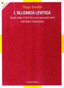 Copertina di 'L' alleanza levitica. Studio della Berît di Dio con i sacerdoti leviti nell'Antico Testamento'