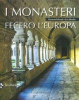 I monasteri fecero l'Europa - Moulin Léo, Oursel Raymond